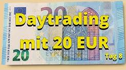 Daytrading für Anfänger mit 20 EUR Startkapital - Tag 8