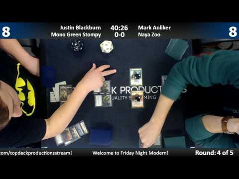 Friday NIght Modern 01/06/17: Justin Blackburn (Mono Green Stompy) vs Mark Anliker (Naya Zoo)
