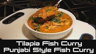Remake - Tilapia Fish Curry | Punjabi Style Fish Curry