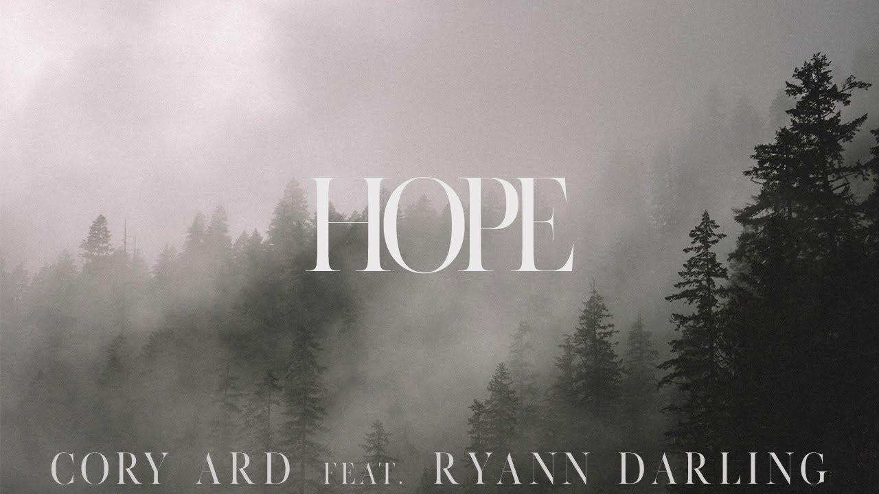 Hope // Cory Ard featuring Ryann Darling // Original // On iTunes & Spotify