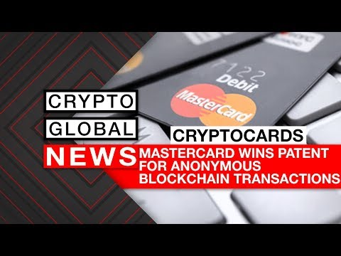 Mastercard Wins Patent For Anonymous Blockchain Transactions