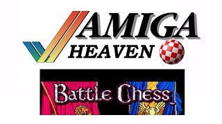 Amiga Heaven - Battle Chess