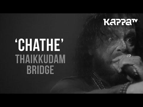 Chathe   Navarasam - Thaikkudam Bridge - Live Sessions - Kappa TV