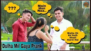 Dulha Mil Gaya Prank On Boys Part 3 By SHELLY SHARMA |P4 PRANK|