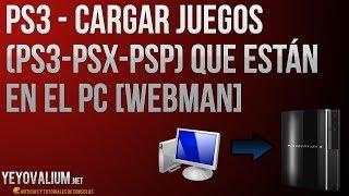 PS3 - Cargar juegos (PS3-PSX-PSP) que están en el PC [Webman]
