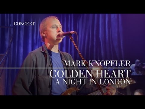Mark Knopfler - Golden Heart (A Night In London) OFFICIAL