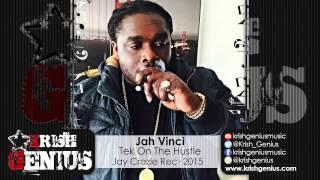 Jah Vinci - Tek On The Hustle [Fire Nation Riddim] November 2015