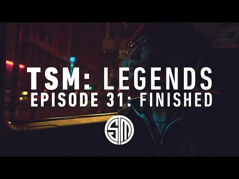 TSM: LEGENDS - Episode 31 - Finished