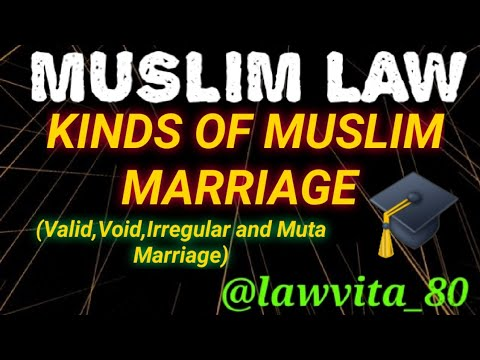 #16 Kinds Of Muslim Marriage under Muslim Law|Void Marriage|Valid  Marriage|Muta Marriage|Muslim Law