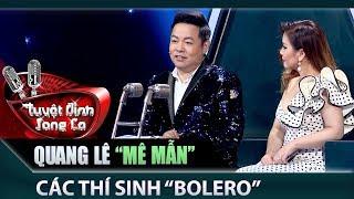 Quang Lê 'mê mẩn đến thờ thẫn' thí sinh có giọng hát bolero đặc biệt - Tuyệt Đỉnh Song Ca Tập #7