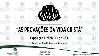 """Exposição Bíblica: """"As provações da vida cristã"""" (Tg 1.2-4)"""