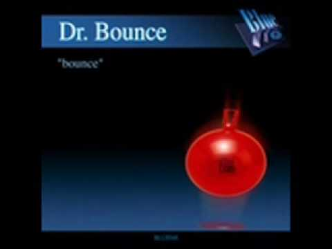 Dr. Bounce - Bounce (Original Mix)