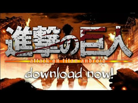 ATTACK ON TITANS On Android! [Download Available]