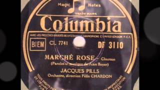 "Jacques Pills "" Marché rose "" 1943"
