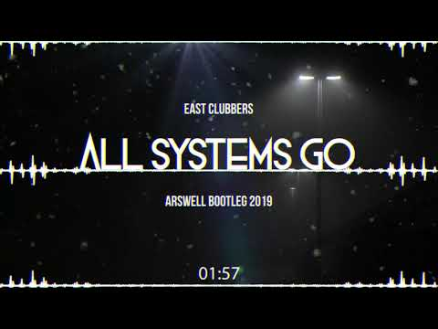 East Clubbers - All Systems Go (ARSWELL BOOTLEG 2019)