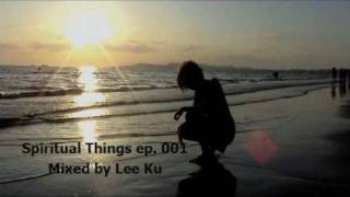 Spiritual Things ep.001 - Marcus Schossow - Kaboom mixed by Lee Ku