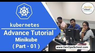Kubernetes Advance Tutorial for Beginners with Demo 2020 (Minikube ) Part - 01  — By DevOpsSchool