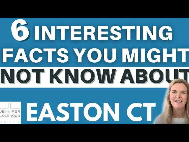 6 Interesting Facts about Easton CT | Living in Easton CT| Moving to Easton CT