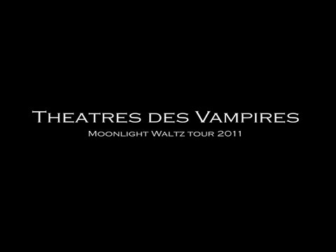 Theatres Des Vampires - Moonlight Waltz Tour DVD 2011 (FULL CONCERT)