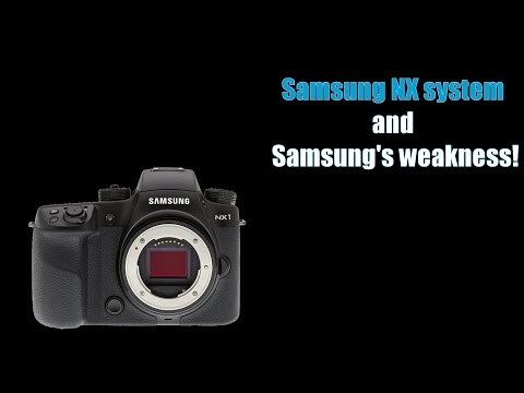 Samsung NX system and Samsung's weakness