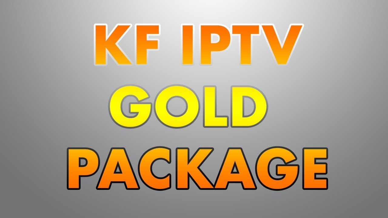 KF IPTV Gold Package and NEW KF IPTV Add on!