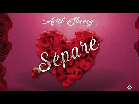 ARIEL SHENEY - SEPARE ( Audio Officiel )