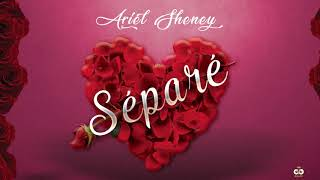 Download ARIEL SHENEY - SEPARE ( Audio Officiel ) MP3 song and Music Video