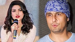 Priyanka Chopra RESPECTS Azaan, Sonu Nigam Against Azaan | Controversy