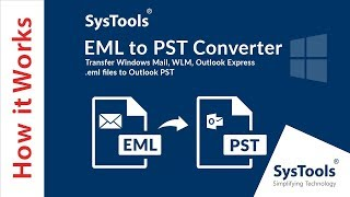 SysTools EML to PST Converter | Import EML Files to Outlook PST