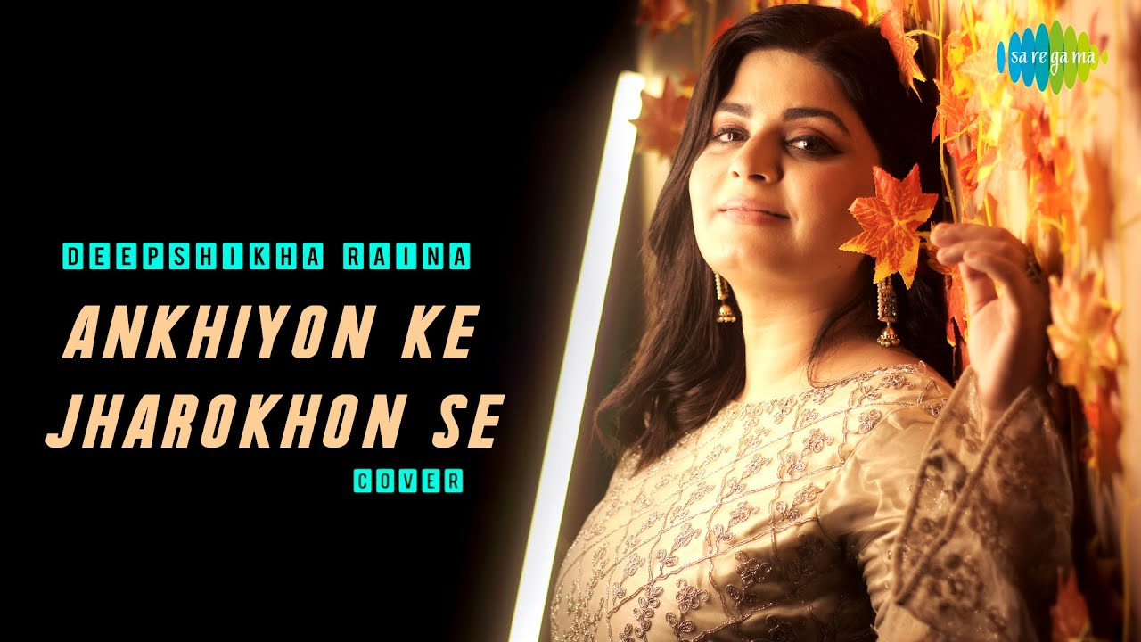 Download Ankhiyon Ke Jharokhon Se   Deepshikha Raina   Anurag Abhishek   Cover Song