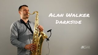 Alan Walker - Darkside (feat. Au/Ra and Tomine Harket) - JK Sax Cover