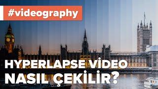 Hyperlapse Video Nedir? Nasıl Çekilir? Hyperlapse Kurgusu Nasıl Yapılır? | fotografium.com