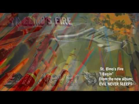 ST. ELMO'S FIRE - I Begin