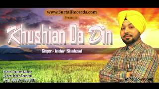 New Punjabi Songs 2014 | Khushian Da Din | Inder Shahzad | Latest Punjabi Song 2014