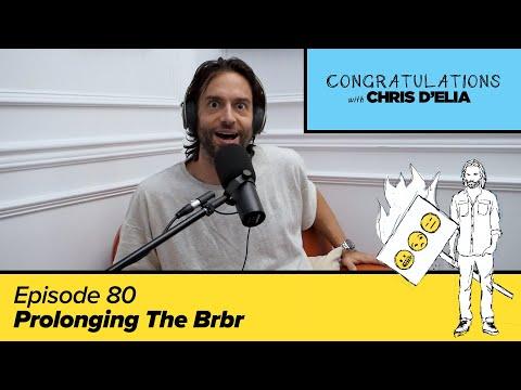 Congratulations Podcast w/ Chris D'Elia | EP80 - Prolonging The Brbr