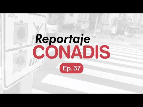 Reportaje Conadis | Ep. 37