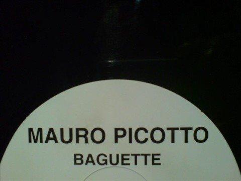 Mauro Picotto 'Baguette'