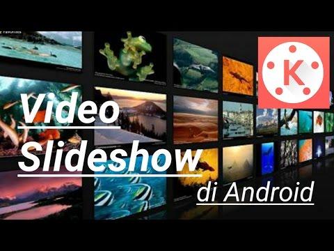 Membuat  slideshow keren di Android  Tutorial kinemaster