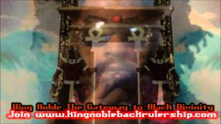 King Noble EXPOSES The Religion Of Black Self Hatred
