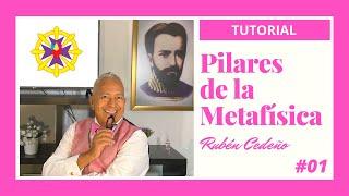 #01 - Tutorial Pilares de la Metafísica - Rubén Cedeño