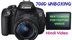 Canon 700d unboxing- Best camera for youtube videos in hindi