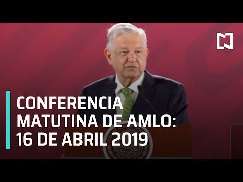 Conferencia matutina AMLO -16 abril