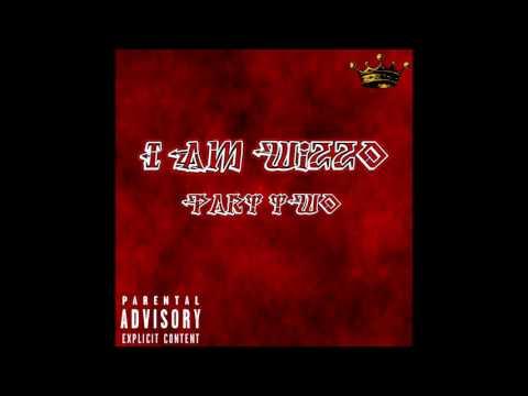 I Am Wizzo pt  2 (full mixtape)