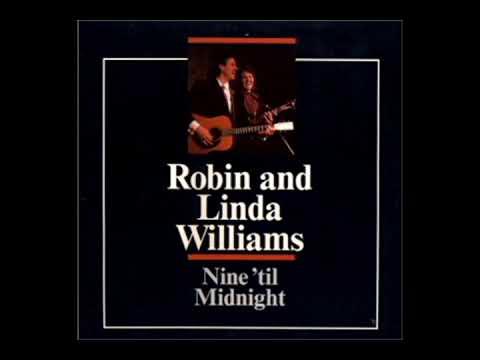 Nine 'til Midnight [1985] - Robin & Linda Williams