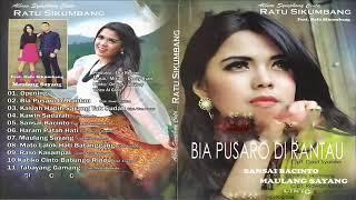 Ratu Sikumbang - Bia Pusaro Di Rantau Full Album
