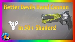 Better Devils Hand Cannon in 50+ Shaders! - Legendary Weapon - Destiny 2
