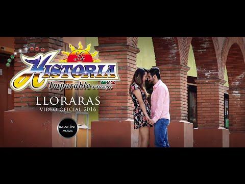 Lloraras - La Historia Imparable X Siempre - Vídeo Oficial - Imagine Music