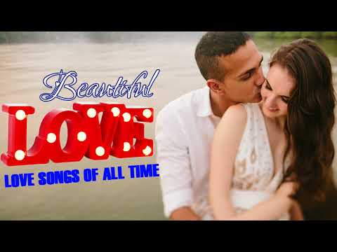 Beautiful Love Songs Of All Time - Greatest Golden Oldies Love Songs Collection