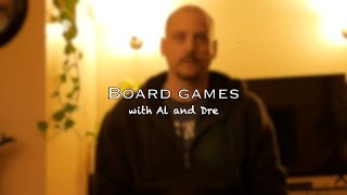 Board games with Al and Dre