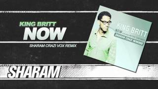 King Britt ft. Astrid Suryanto - NOW (Sharam Crazi Vox Remix)
